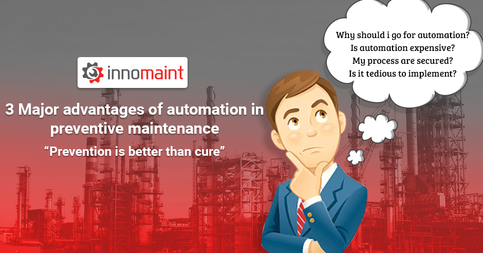 3 Major advantages of automation in preventive maintenance
