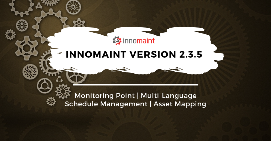 InnoMaint Asset Maintenance & Field Service Management Software Release of