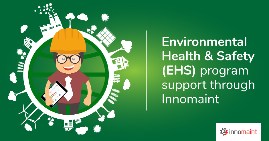 Environmental Health and Safety (EHS) Program support through InnoMaint