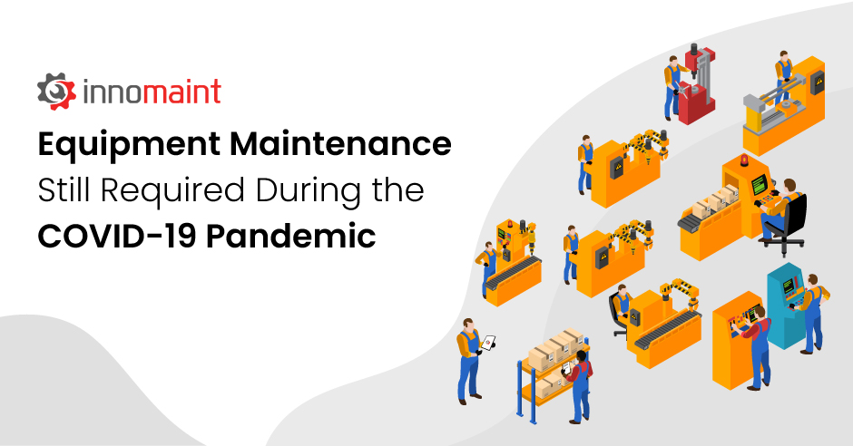 Equipment Maintenance Still Required During the COVID-19 Pandemic