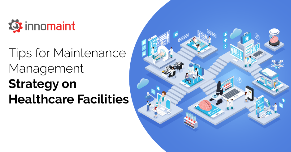 Tips for Maintenance Management Strategy on Healthcare Facilities