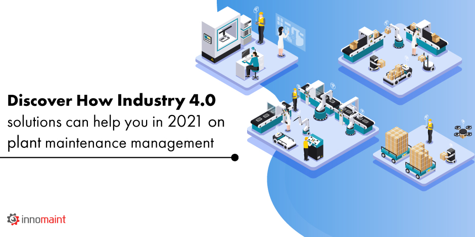How Can Industry 4.0 Solutions Help Plant Maintenance Management in