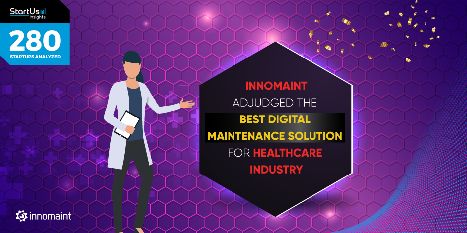 INNOMAINT ADJUDGED THE BEST DIGITAL MAINTENANCE SOLUTION FOR HEALTHCARE INDUSTRY